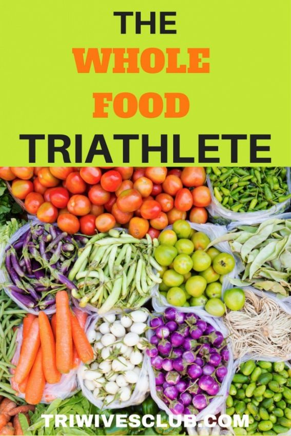 HOW DO YOU FEED YOUR TRIATHLETE WITH WHOLE FOOD
